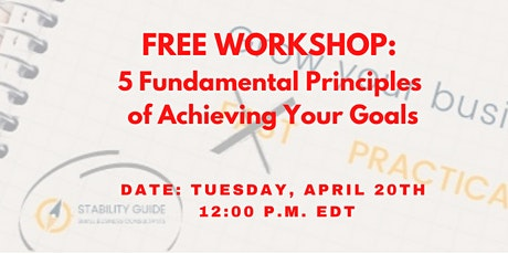 5 Fundamental Principles of Achieving Your Goals tickets