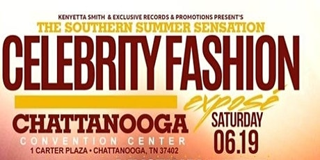 The Southern Summer Sensation Celebrity Fashion Expose'! tickets