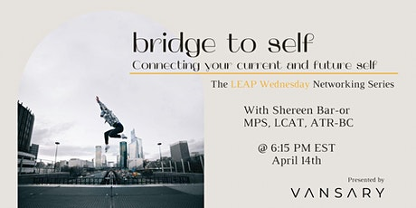 Bridge to Self: Connecting your current and future self tickets