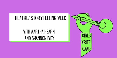 GIRLS WRITE CAMP!  (Theatre/Storytelling) tickets