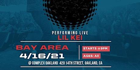 Lil Kei @ Complex Oakland! tickets