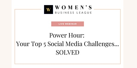 Power Hour: Your Top 5 Social Media Challenges… SOLVED tickets