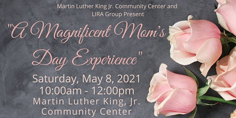 A Magnificent Mom's Day Experience tickets
