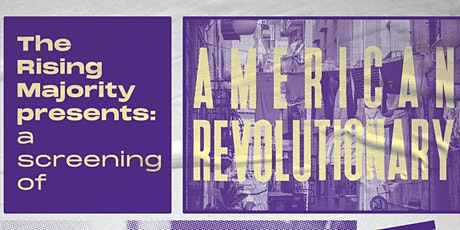 American Revolutionary: An Intimate Screening with The Rising Majority tickets