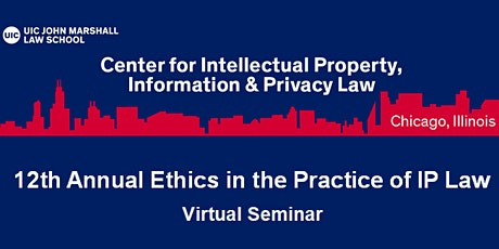 12th Annual Ethics in the Practice of Intellectual Property Law Seminar tickets