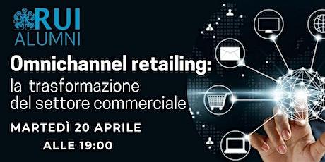 Omnichannel retailing:  la trasformazione del settore commerciale biglietti