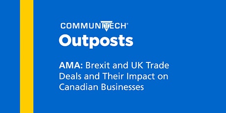 AMA: Brexit and UK Trade Deals and Their Impact on Canadian Businesses tickets