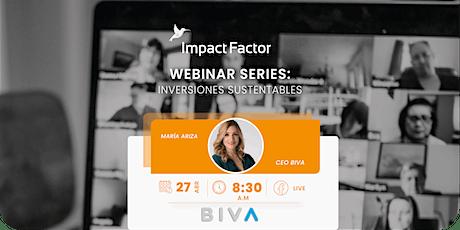 Webinar Series: Inversiones Sustentables Impact Factor-BIVA entradas