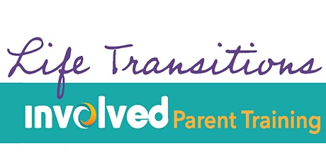 Life Transitions  Involved Parenting Series tickets
