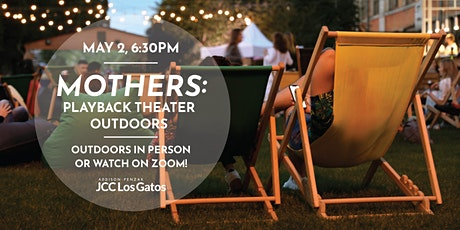 """""""Mothers"""": Playback Theater Outdoors tickets"""