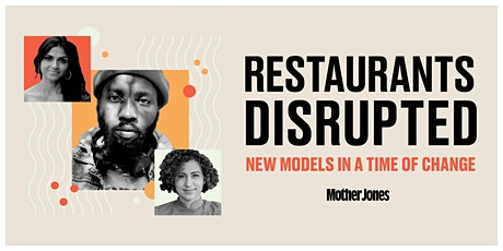 Restaurants Disrupted: New Models in a Time of Change tickets