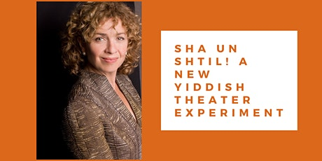 Sha un shtil! A New Yiddish Theater Experiment (with Eleanor Reissa) tickets
