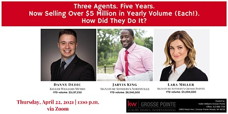 Three Agents. Five Years. Each Selling Over $5 Mil A Year. How They Did It. tickets