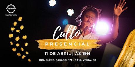 Culto Presencial - Bola de Neve São Gonçalo | 11/04 ingressos
