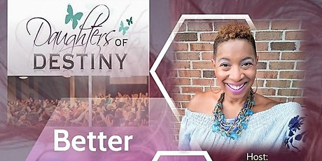 Daughters of Destiny ~ More than a women's ministry, it's a SISTERHOOOD! tickets
