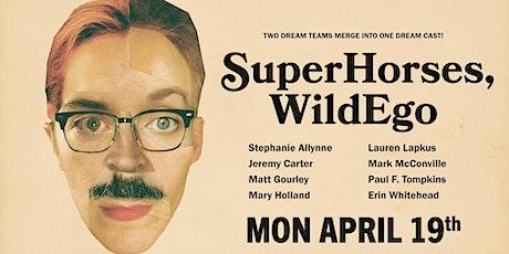 SUPER HORSES, WILD EGO tickets