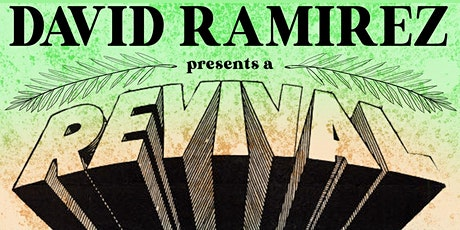 A Revival with David Ramirez and Friends  (Drive-In Show @ HILLTOP) tickets