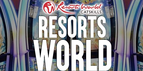 RESORTS WORLD CASINO- CATSKILLS BUS TRIP tickets