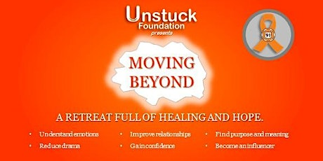 Route 91 / Unstuck Foundation's - Moving Beyond Weekend Experience tickets
