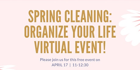 Spring Cleaning: Organizing Your Life tickets