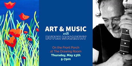 Art & Music with Butch McCarthy tickets