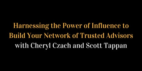 Harnessing the Power of Influence to Build Your Network of Trusted Advisors tickets