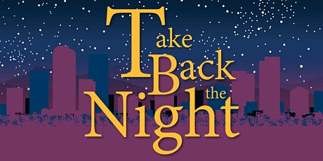 Take Back the Night Kick Off Event tickets