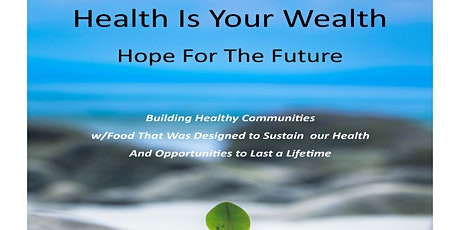 Health Is Your Wealth	   Hope For The Future tickets