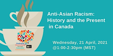 Anti-Asian Racism: History and the Present  in Canada tickets