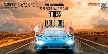 2021 Fort Lauderdale Fitness & Exotic Cars Showcase Event tickets