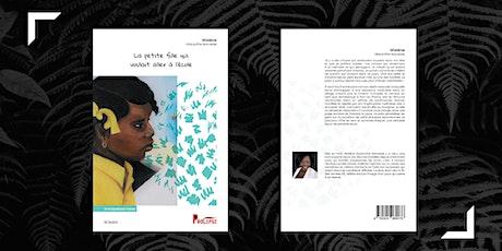 """Lancement du livre """"La petite fille qui voulait aller à l'école"""" tickets"""