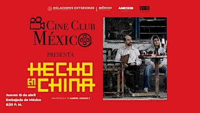 "Cine Club México presenta ""Hecho en China"" boletos"