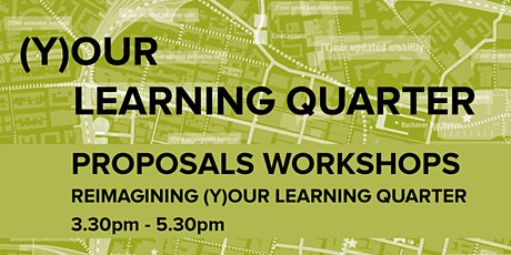 (Y)our Learning Quarter Proposals Workshop - Reimagining Learning Quarter tickets