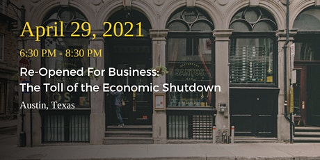 Austin LLC—Re-Opened for Business: The Toll of The Economic Shut Down tickets