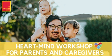 Virtual Heart-Mind Workshop for  Parents and Caregivers tickets