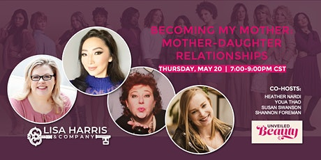 Unveiled Beauty - Becoming My Mother: Mother-Daughter Relationships tickets