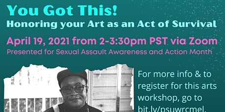 PSU WRC Workshop: You Got This! Honoring your art as an act of survival tickets