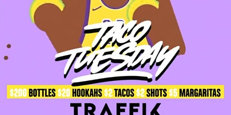 TACO TUESDAY @ TRAFFIK! $2 TACOS & $2 DRINKS! RSVP NOW! tickets