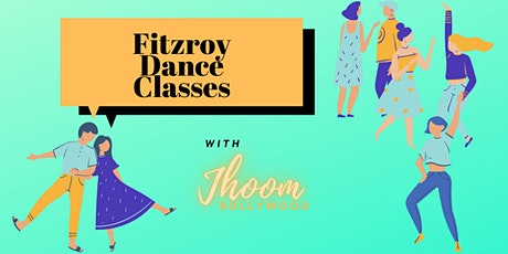 Fitzroy Dance Class - Jhoom Bollywood - Wednesday 14th April 2021 tickets