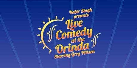 An Evening of Comedy Hosted by Kabir Singh Starring Greg Wilson tickets