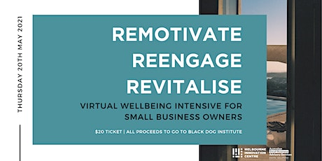 Remotivate, Reengage, Revitalise tickets