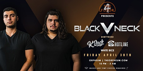 4 The Floor Presents - BLACK V NECK @The Orpheum tickets