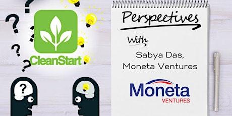 CleanStart Perspectives with Sabya Das, Partner at Moneta Ventures tickets