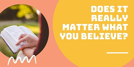 Does it really matter what you believe? tickets