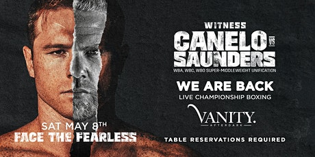 Watch Canelo vs Saunders at Vanity SF! tickets