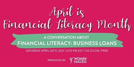 A Conversation About Financial Literacy: Business Loans tickets