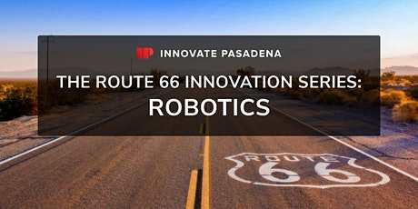 The Route 66 Innovation Series: Robotics tickets