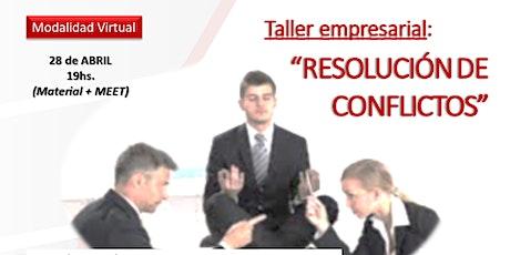 """Taller Empresarial - """"RESOLUCIÓN DE CONFLICTOS"""" boletos"""