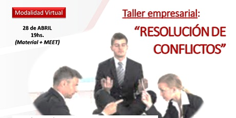 "Taller Empresarial - ""RESOLUCIÓN DE CONFLICTOS"" entradas"