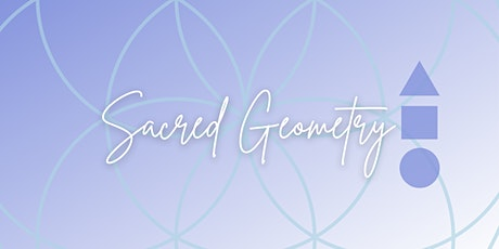 Sacred Geometry 1 tickets